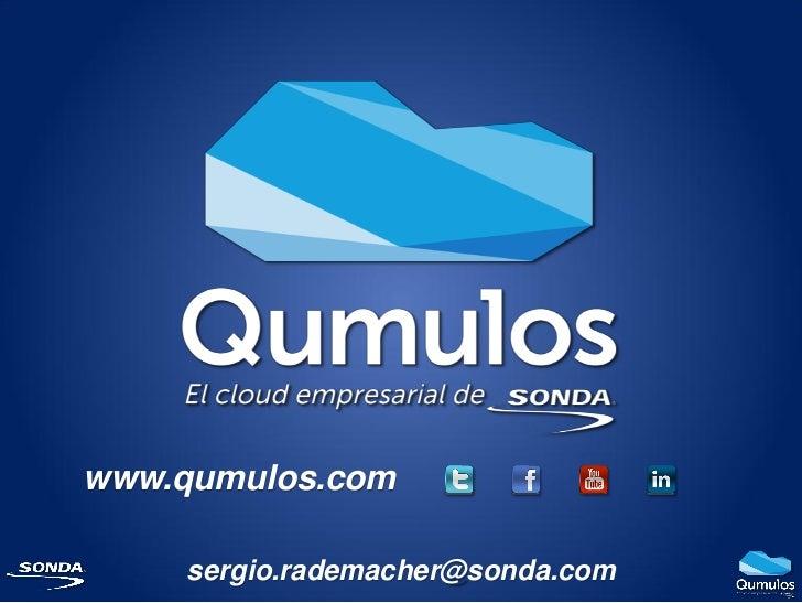 www.qumulos.com    sergio.rademacher@sonda.com