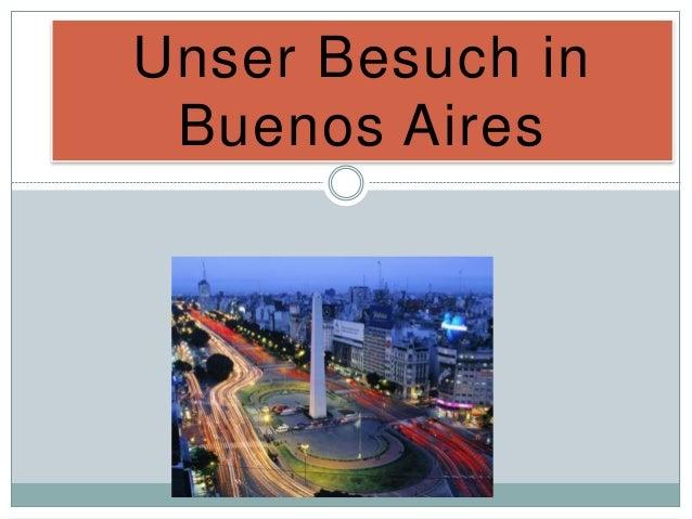 Unser Besuch in Buenos Aires