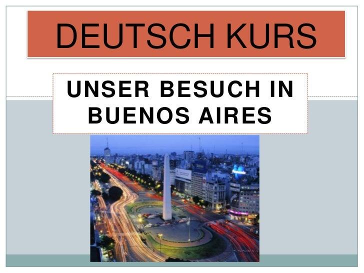 DEUTSCH KURSUNSER BESUCH IN BUENOS AIRES