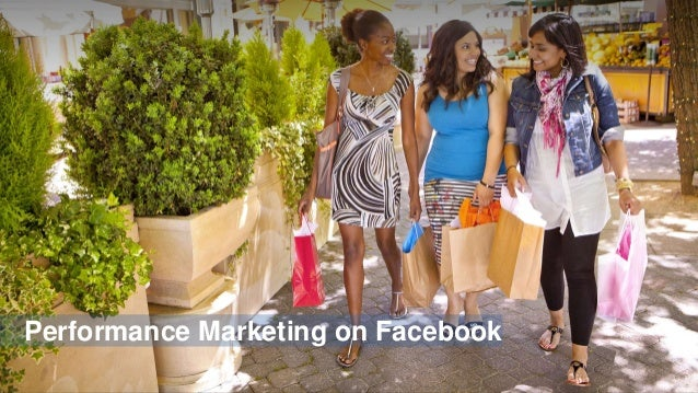 Performance marketing on facebook- your company's growth engine by Serhad Bolukcu @All Things Facebook