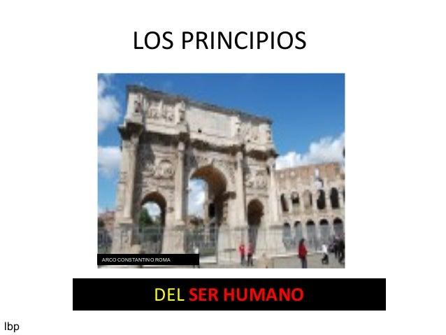 LOS PRINCIPIOS DEL SER HUMANO ARCO CONSTANTINO ROMA lbp