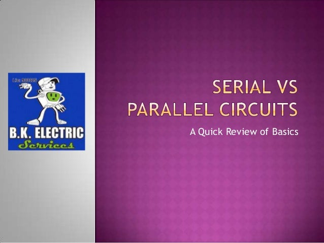 Serial vs Parallel Circuits - The Basics