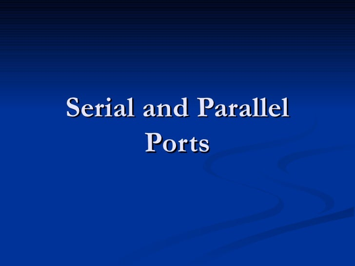 Serial and parallel ports - Parallel port and serial port ...