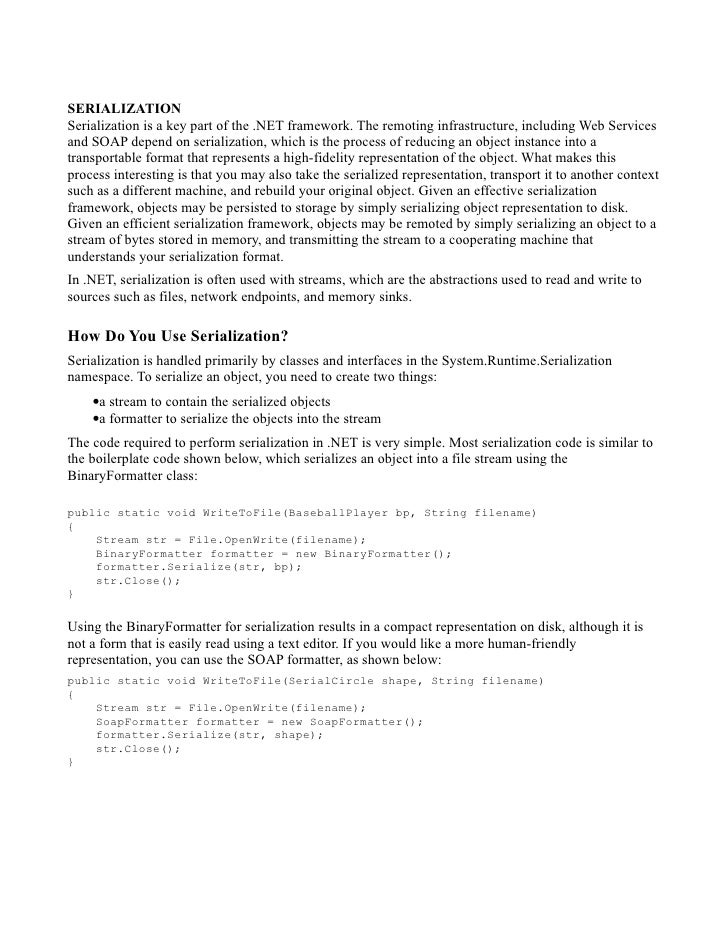 SERIALIZATION Serialization is a key part of the .NET framework. The remoting infrastructure, including Web Services and S...