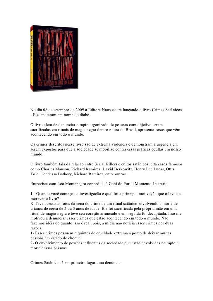 No dia 08 de setembro de 2009 a Editora Naós estará lançando o livro Crimes Satânicos - Eles mataram em nome do diabo.  O ...