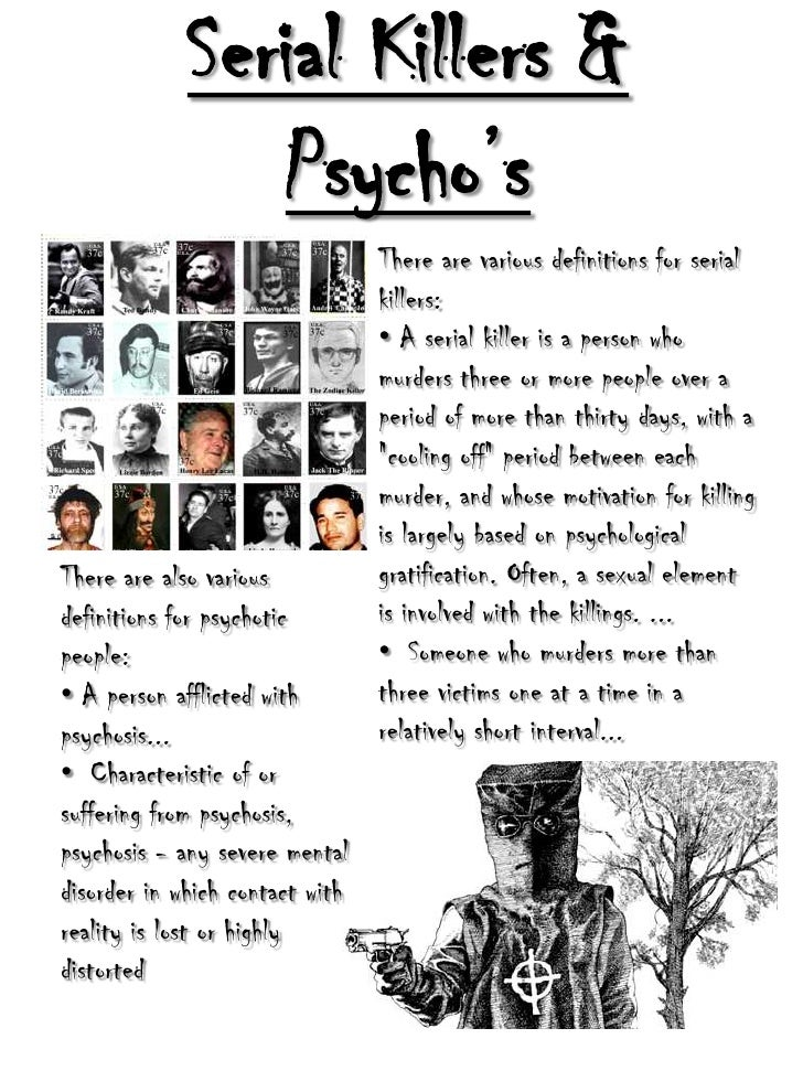 Serial Killers & Psycho's<br />There are various definitions for serial killers:<br /><ul><li>A serial killer is a person ...