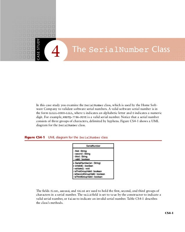 CS4-1 CASESTUDY 4 The SerialNumber Class In this case study you examine the SerialNumber class, which is used by the Home ...