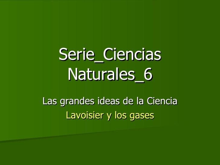 Serie Ciencias Naturales 6