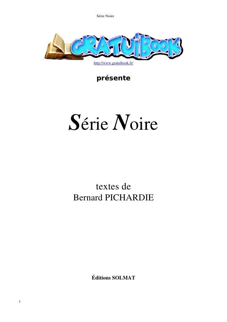 Série Noire             http://www.gratuibook.fr/             présente         Série Noire           textes de     Bernard...