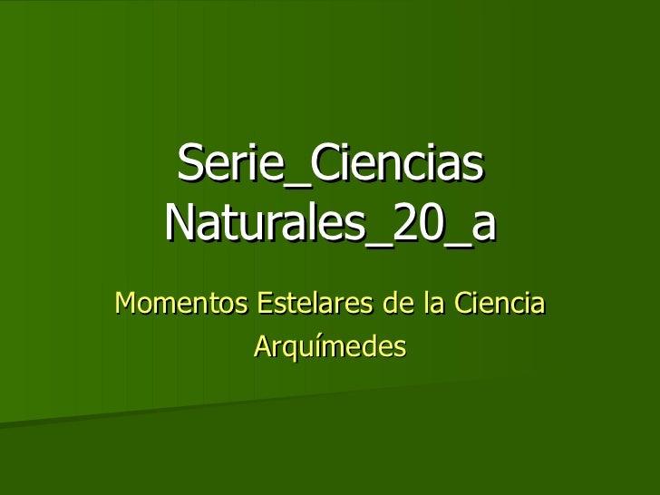 Serie_Ciencias Naturales_20_a Momentos Estelares de la Ciencia Arquímedes