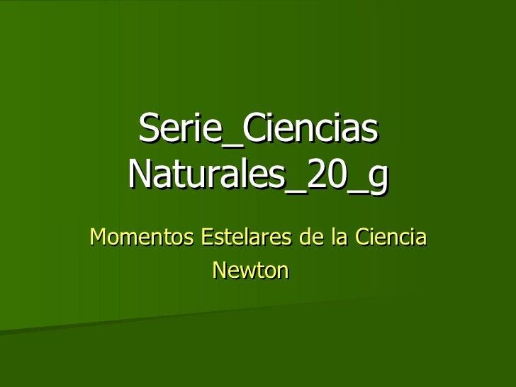 Serie_Ciencias    Naturales_20_g Momentos Estelares de la Ciencia           Newton