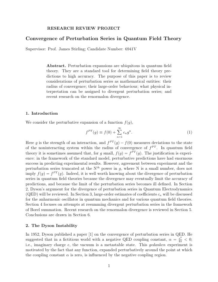 RESEARCH REVIEW PROJECTConvergence of Perturbation Series in Quantum Field TheorySupervisor: Prof. James Stirling; Candida...