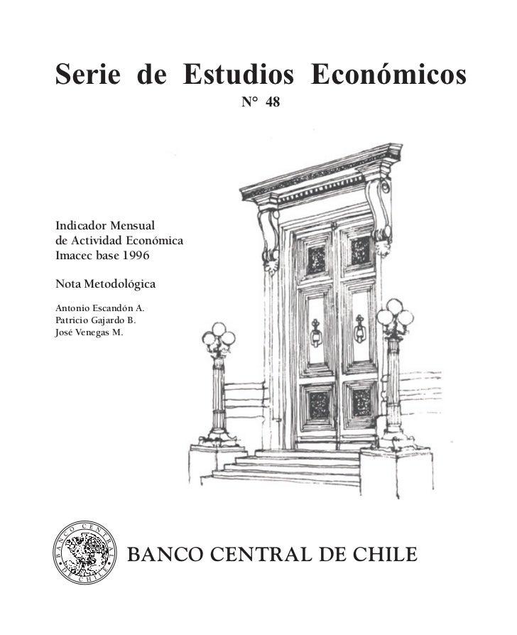 Serie de Estudios Económicos                         N° 48Indicador Mensualde Actividad EconómicaImacec base 1996Nota Meto...