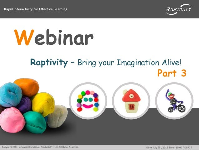 Rapid Interactivity for Effective Learning Copyright 2013 Harbinger Knowledge Products Pvt. Ltd. All Rights Reserved. Date...