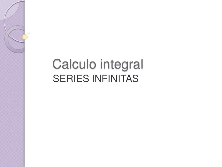 Calculo integralSERIES INFINITAS