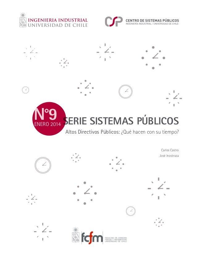 N°9  ENERO 2014  SERIE SISTEMAS PÚBLICOS Altos Directivos Públicos: ¿Qué hacen con su tiempo? Carlos Castro José Inostroza