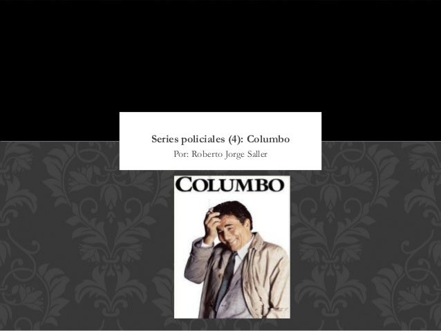 Series policiales (4): Columbo    Por: Roberto Jorge Saller