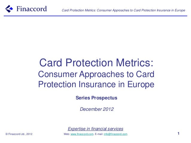 Card Protection Metrics: Consumer Approaches to Card Protection Insurance in Europe                         Card Protectio...