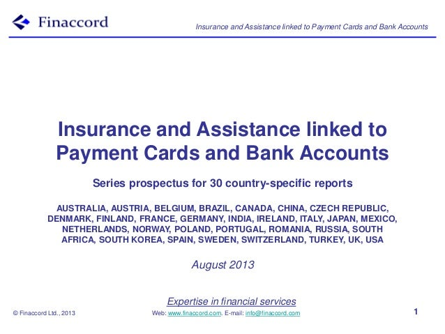 Insurance and Assistance linked to Payment Cards and Bank Accounts © Finaccord Ltd., 2013 Expertise in financial services ...
