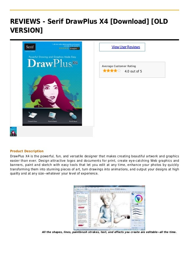 REVIEWS - Serif DrawPlus X4 [Download] [OLDVERSION]ViewUserReviewsAverage Customer Rating4.0 out of 5Product DescriptionDr...