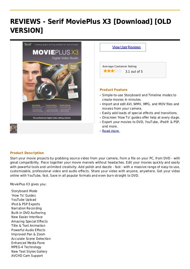 REVIEWS - Serif MoviePlus X3 [Download] [OLDVERSION]ViewUserReviewsAverage Customer Rating3.1 out of 5Product FeatureSimpl...