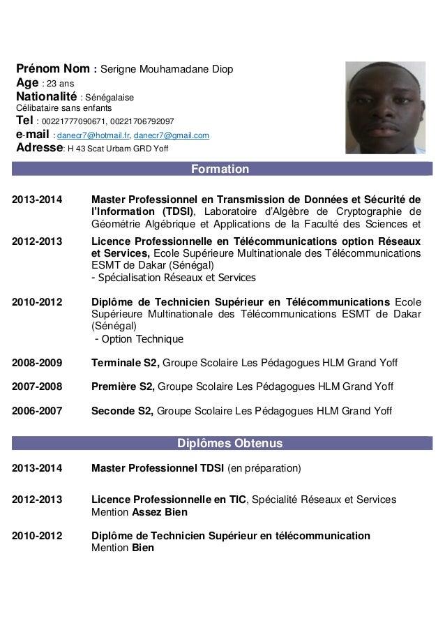 Prénom Nom : Serigne Mouhamadane Diop  Age : 23 ans  Nationalité : Sénégalaise  Célibataire sans enfants  Tel : 0022177709...