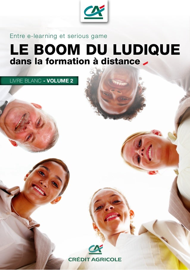 Entre e-learning et serious game LE BOOM DU LUDIQUE dans la formation à distance LIVRE BLANC - VOLUME 2