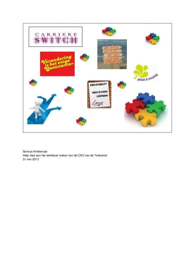 Serious Ambtenaar Help mee aan het werkbaar maken van de CAO van de Toekomst 31 mei 2013