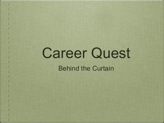 Career Quest  Behind the Curtain