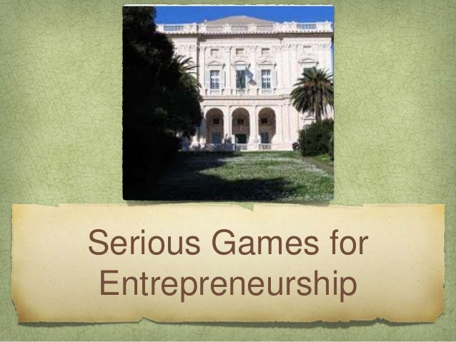 Serious games for entrepreneurship genoa