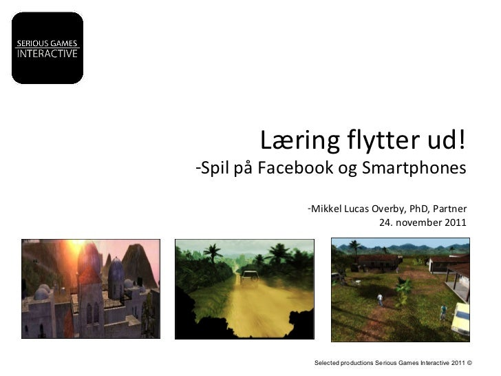 24.11.2011 Læring flytter ud: Serious games interactive og hjerteforeningen spil på facebook og smartphones