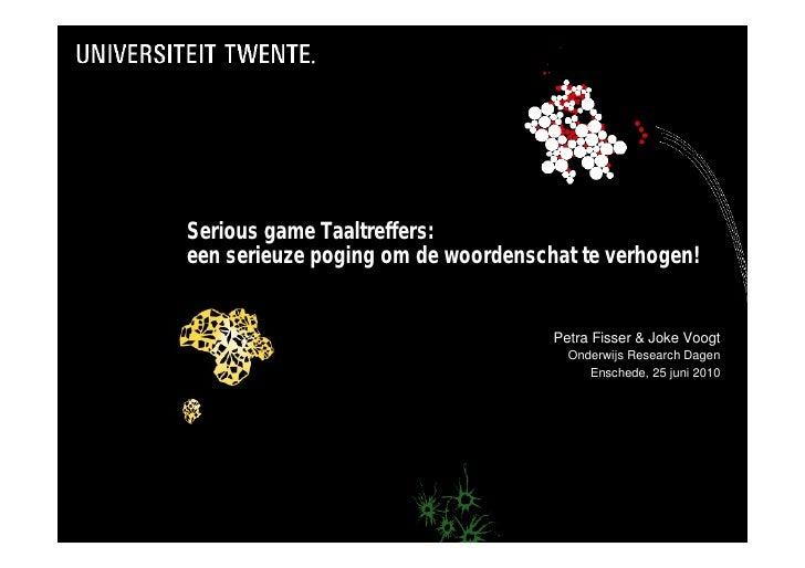 Serious game Taaltreffers: een serieuze poging om de woordenschat te verhogen!                                       Petra...