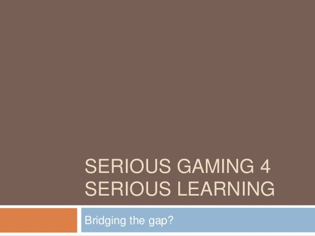 Serious gaming serious learning