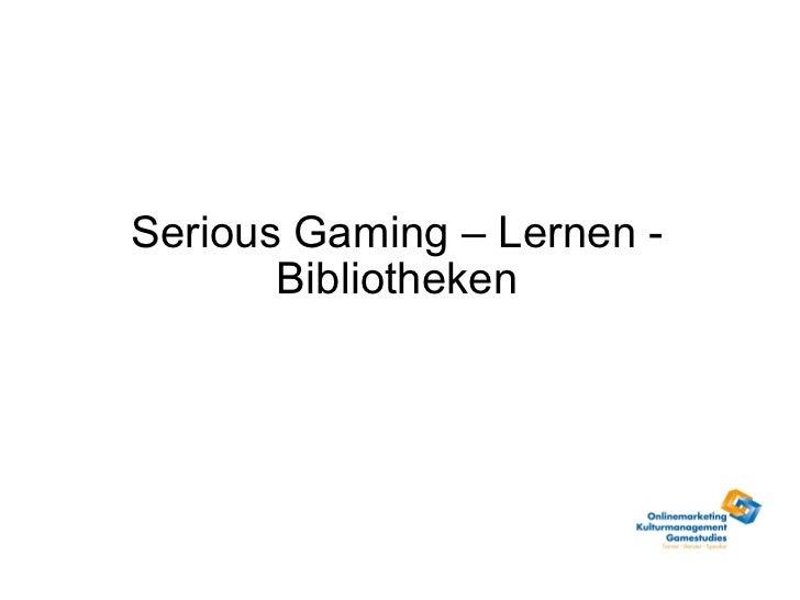 Serious Gaming – Lernen - Bibliotheken