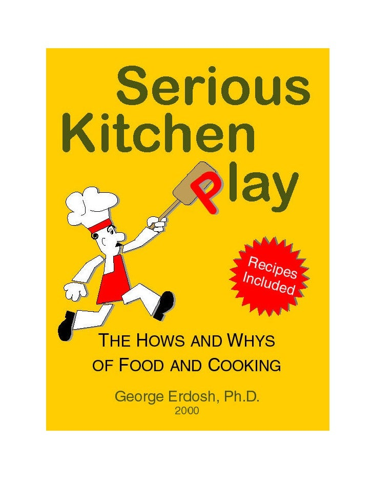 SERIOUS KITCHEN PLAY                    (THE HOWS AND WHYS OF FOOD AND COOKING)                                           ...