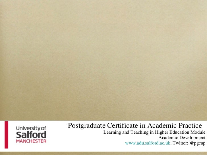 <ul><li>Postgraduate Certificate in Academic Practice  </li></ul><ul><li>Learning and Teaching in Higher Education Module ...