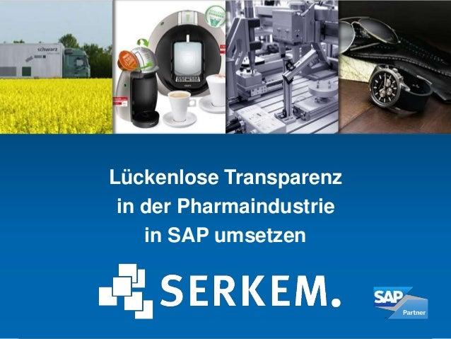 Lückenlose Transparenz in der Pharmaindustrie in SAP umsetzen