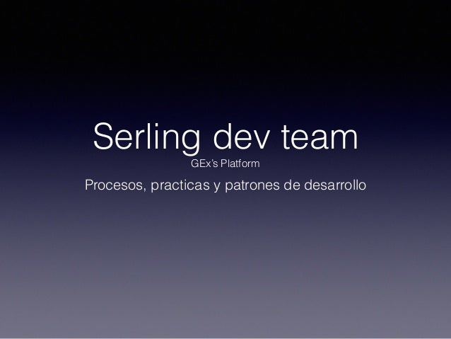 Serling dev team, development process