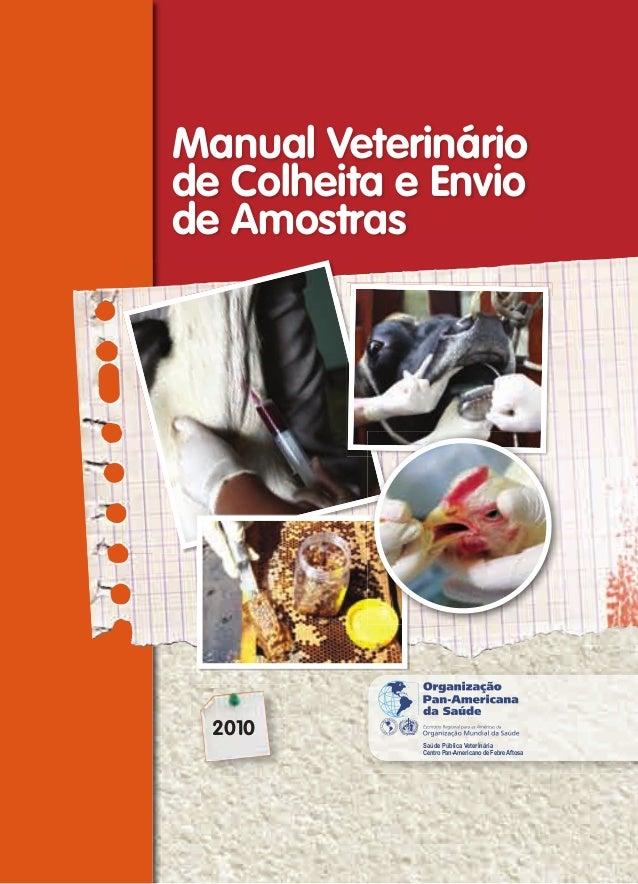 Saúde Pública Veterinária Centro Pan-Americano de Febre Aftosa 2010 Manual Veterinário de Colheita e Envio de Amostras