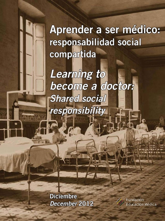 Aprender a ser médico: responsabilidad social compartida Learning to become a doctor: Shared social responsibility Diciemb...