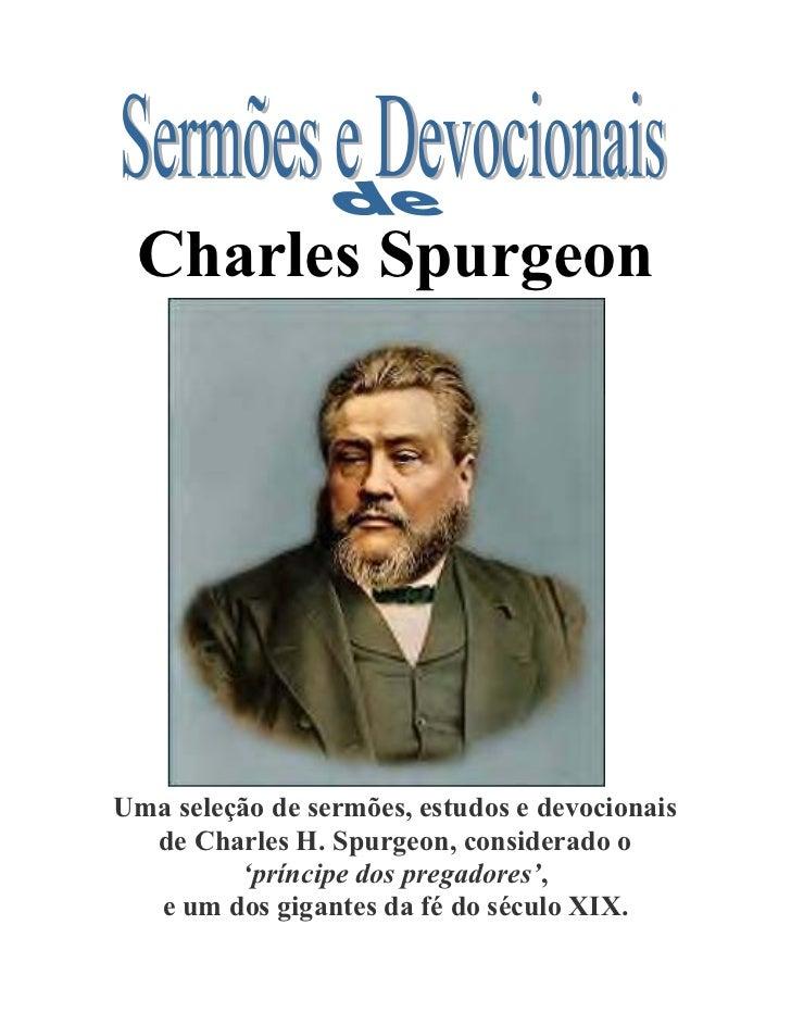Charles SpurgeonUma seleção de sermões, estudos e devocionais  de Charles H. Spurgeon, considerado o         'príncipe dos...