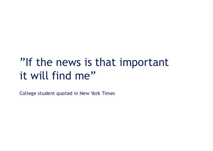 """If the news is that important it will find me"" College student quoted in New York Times"