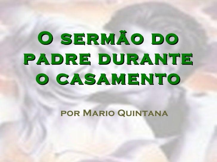 O sermão do padre durante o casamento por Mario Quintana
