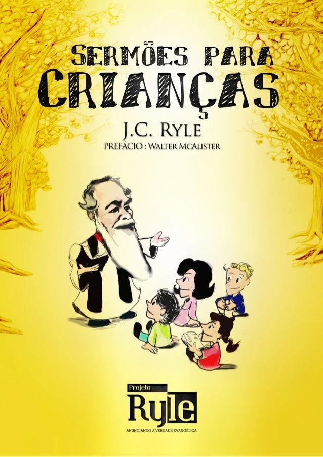 J. C. RyleSermões paraCrianças       Prefácio:Bispo Walter McAlister