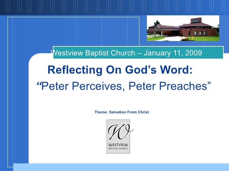 """Reflecting On God's Word:    """" Peter Perceives, Peter Preaches""""   Theme: Salvation From Christ Westview Baptist Church – J..."""