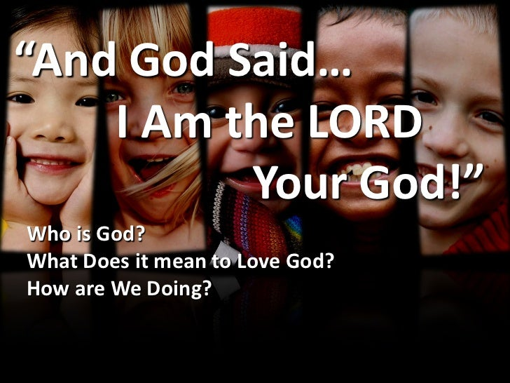 And God Said... I Am the LORD Your God