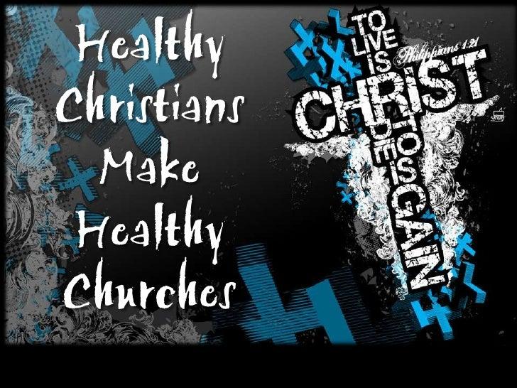 Healthy Christians Make Healthy Churches - Jesus
