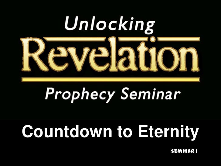 Countdown to Eternity<br />Seminar 1<br />
