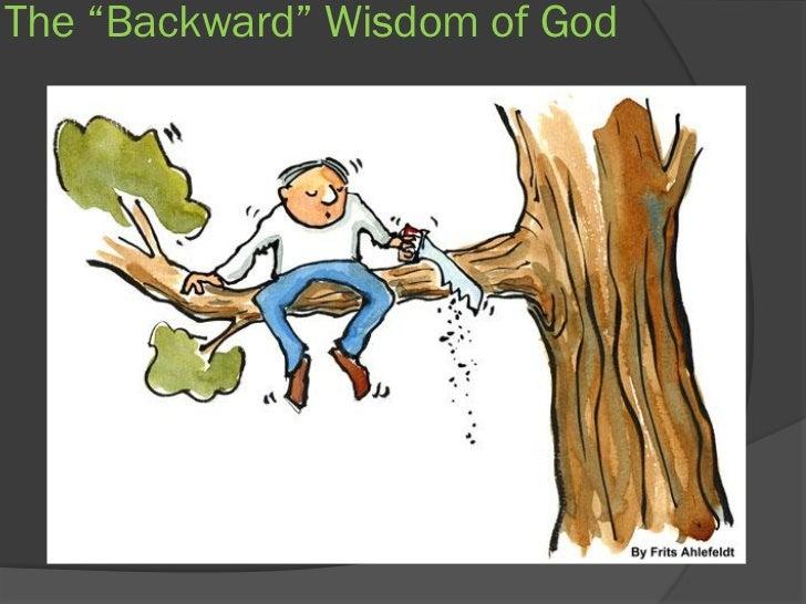 "The ""Backward"" Wisdom of God"