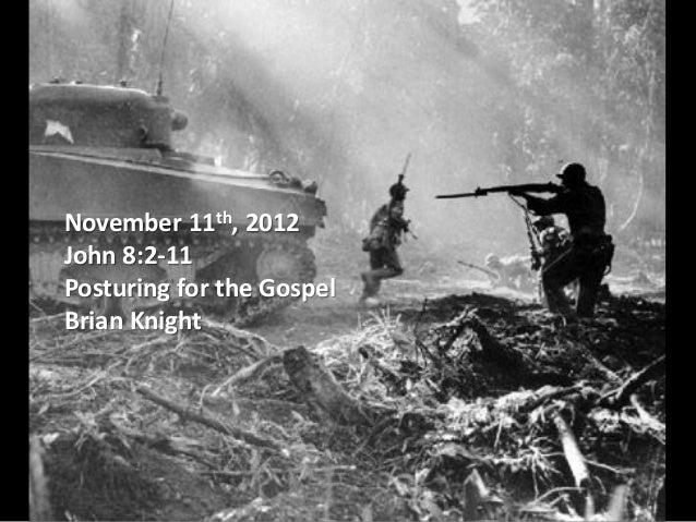 Sermon 11.11.12 - Posturing for the Gospel